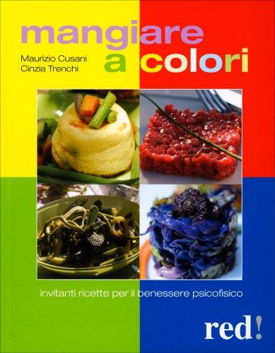 Mangiare a colori maurizio cusani libro - Libro immagini a colori ...