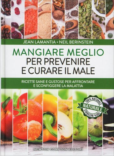 Mangiare Meglio per Prevenire e Curare il Male