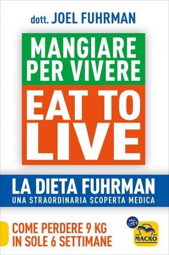Eat To Live - Mangiare per Vivere