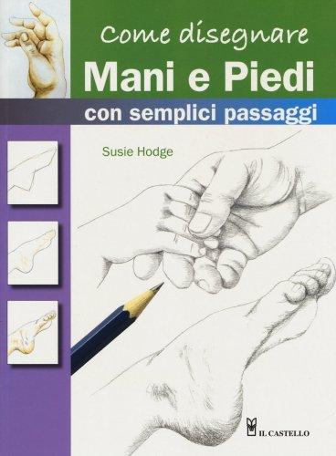 Come Disegnare Mani e Piedi con Semplici Passaggi
