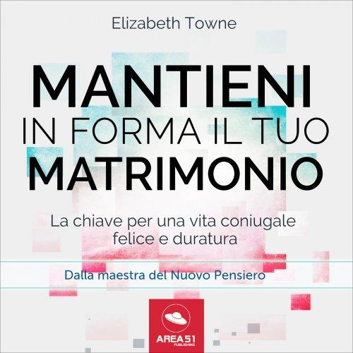 Mantieni in Forma il Tuo Matrimonio (Audiocorso Mp3)