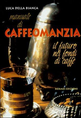 Manuale di Caffeomanzia