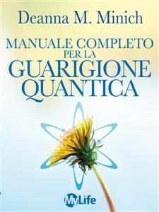 Manuale Completo per la Guarigione Quantica (eBook)