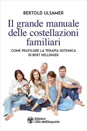 Il Grande Manuale delle Costellazioni Familiari