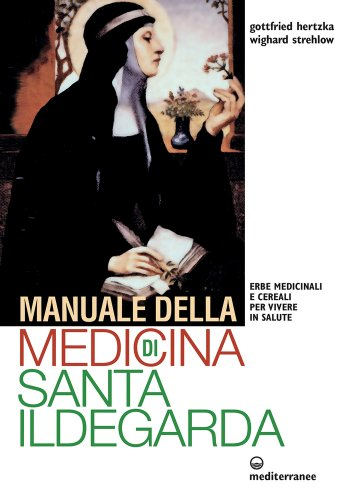 Manuale della Medicina di Santa Ildegarda (eBook)