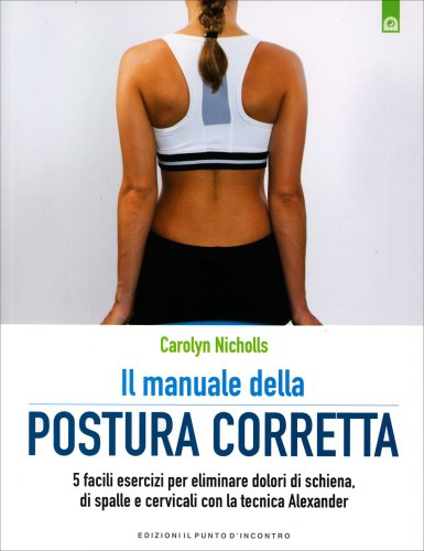 Il Manuale della Postura Corretta