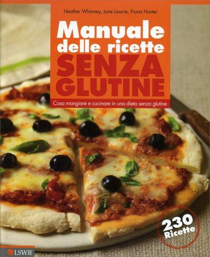 Manuale delle Ricette Senza Glutine