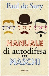Manuale di Autodifesa per Maschi