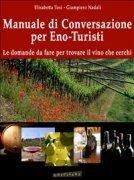Manuale di Conversazione per Eno-Turisti (eBook)