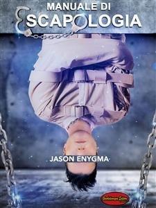 Manuale di Escapologia (eBook)