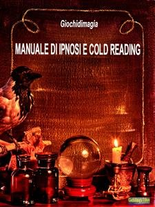 Manuale di Ipnosi e Cold Reading (eBook)