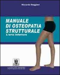 Manuale di Osteopatia Strutturale: L'Arto Inferiore