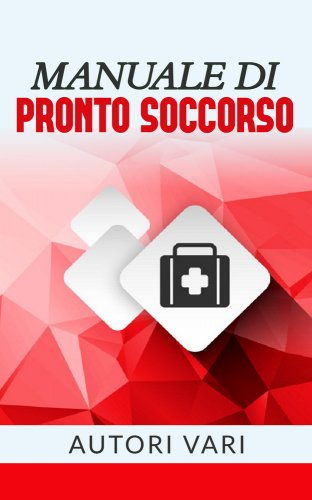 Manuale di Pronto Soccorso (eBook)