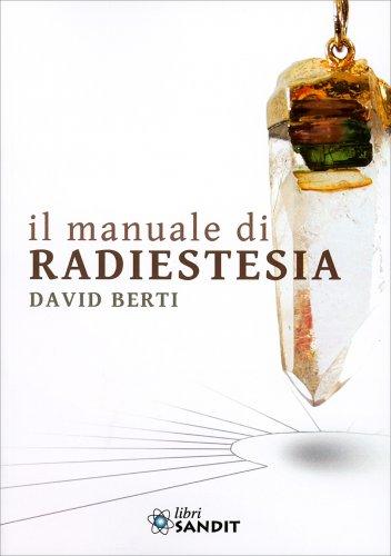 Il Manuale di Radiestesia