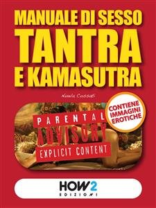 Manuale di Sesso Tantra e Kamasutra (eBook)
