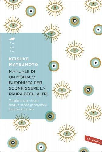 Manuale di un Monaco Buddhista per Sconfiggere la Paura degli Altri (eBook)