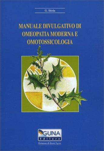 Copertina del libro: Manuale Divulgativo di Omeopatia Moderna e Omotossicologia