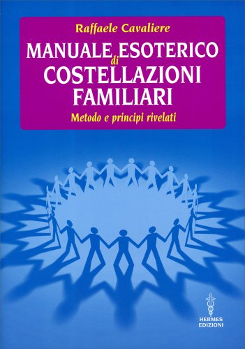 Manuale Esoterico di Costellazioni Familiari