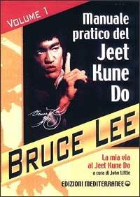 Manuale Pratico Del Jeet Kune Do - Volume 1