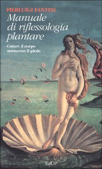 Manuale di Riflessologia Plantare