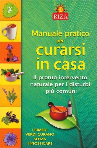 Manuale Pratico per Curarsi in Casa