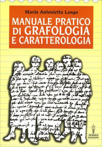 Manuale Pratico di Grafologia e Caratterologia