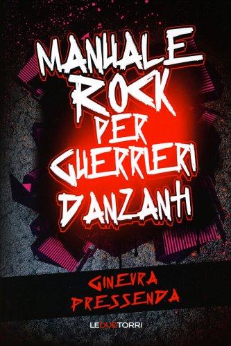 Manuale Rock per Guerrieri Danzanti