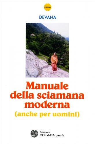 Manuale della Sciamana Moderna (Anche per Uomini)