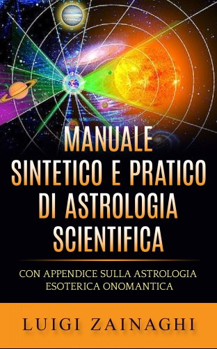 Manuale Sintetico e Pratico di Astrologia Scientifica (eBook)