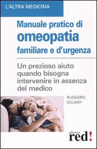 Manuale pratico di omeopatia famigliare e d'urgenza