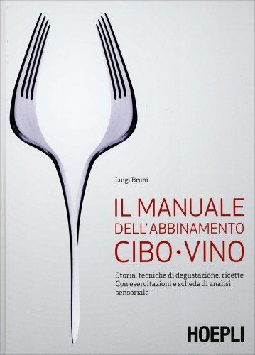 Il Manuale dell'Abbinamento Cibo-Vino