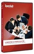Il Marketing al Servizio delle Pmi DVD