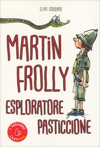 Martin Frolly - Esploratore Pasticcione