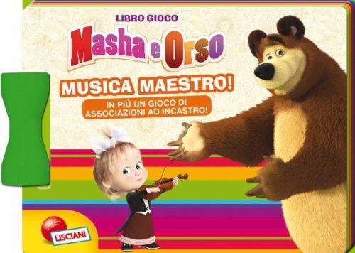 Masha e Orso. Musica Maestro!