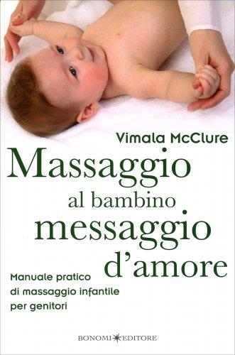 Massaggio al Bambino, Messaggio d'Amore