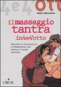 Il Massaggio Tantra in 4 e 4 otto