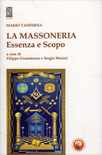 La Massoneria. Essenza e Scopo