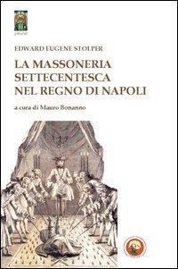 La Massoneria Settecentesca nel Regno di Napoli