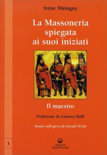 La Massoneria Spiegata ai Suoi Iniziati - Vol. 3
