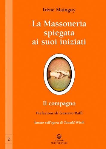 La Massoneria Spiegata ai Suoi Iniziati - Vol. 2
