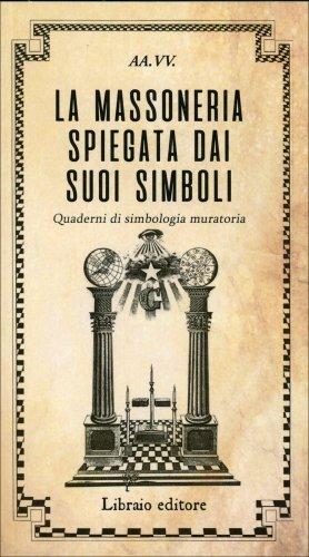 La Massoneria Spiegata dai suoi Simboli