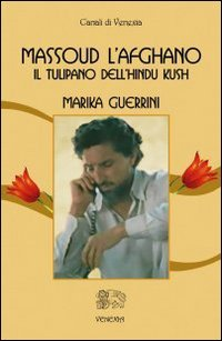 Massoud l'Afgano: il Tulipano dell'Hindu Kush
