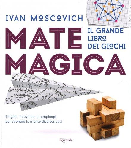 Mate Magica - Il Grande Libro dei Giochi
