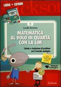Matematica al Volo in Quarta con la LIM (Cofanetto Libro + CD-ROM)