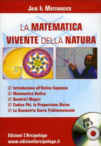 La Matematica Vivente della Natura - Matematica Vedica