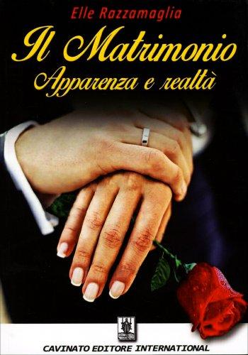 Il Matrimonio - Apparenza e Realtà