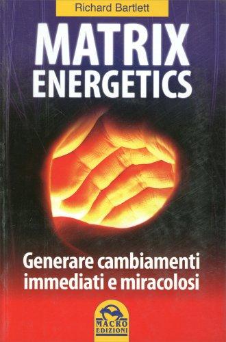 Matrix Energetics (Vecchia Edizione)