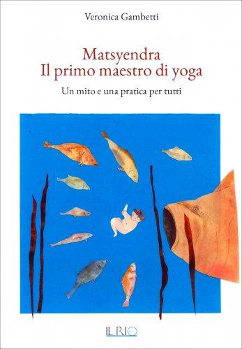 Matsyendra il Primo Maestro di Yoga