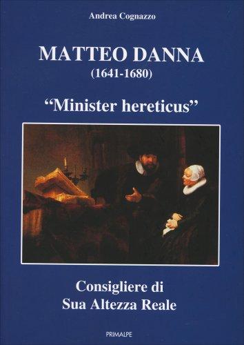 "Matteo Danna (1641-1680) - ""Minister Hereticus"""