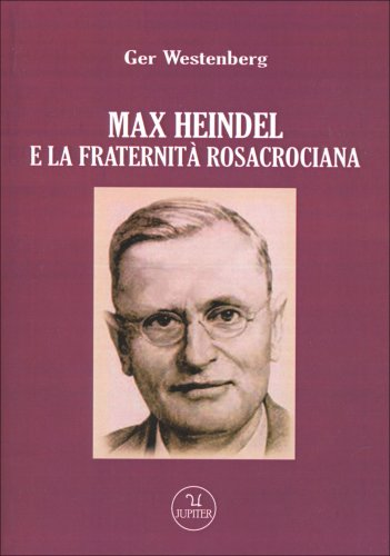 Max Heindel e la Fraternità Rosacrociana
